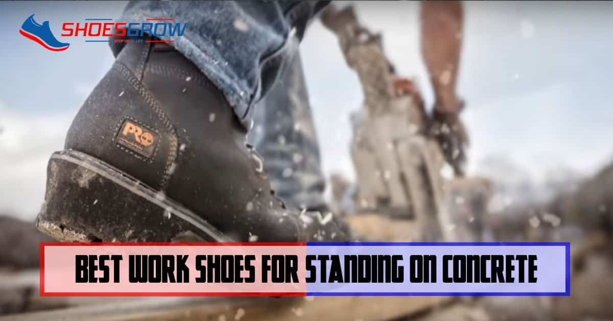best work shoes for standing on concrete