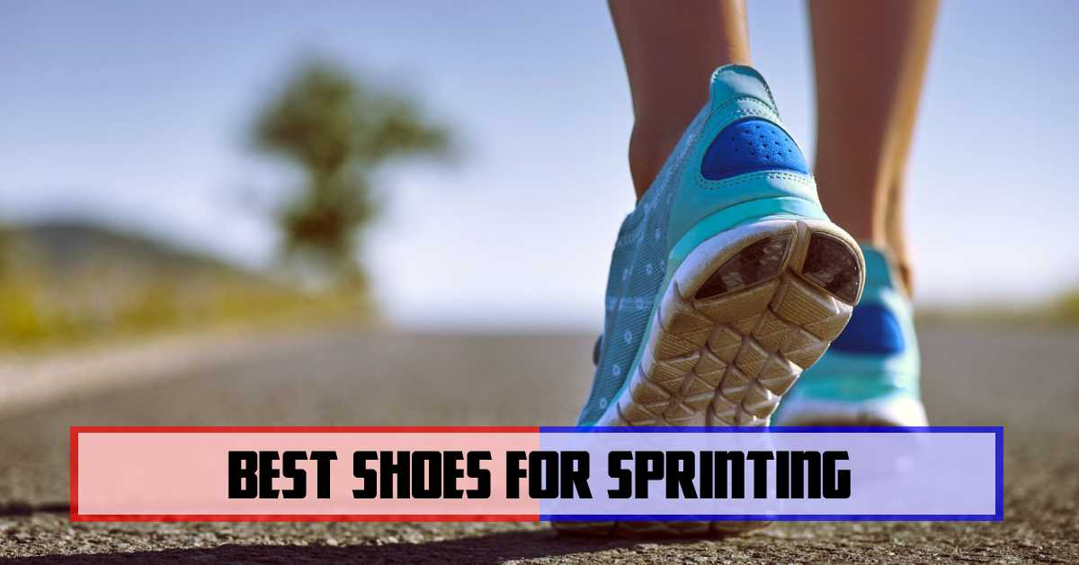 BEST SHOES FOR SPRINTING