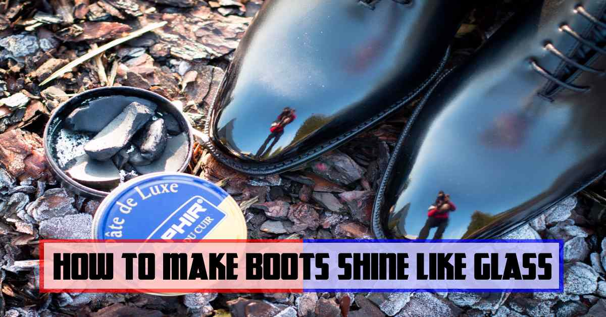 How to make boots shine like glass